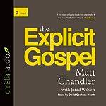 The Explicit Gospel   Matt Chandler