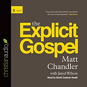 The Explicit Gospel | [Matt Chandler]