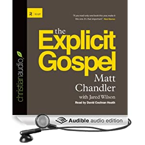 The Explicit Gospel (Unabridged)