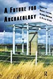 "BOOKS RECEIVED: Layton,  Shennon and Stone, eds., ""A Future for Archaeology"" (Left Coast Press, 2007)"