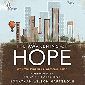 The Awakening of Hope: Why We Practice a Common Faith | [Jonathan Wilson-Hartgrove]