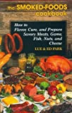 img - for The Smoked-Foods Cookbook: How to Flavor, Cure and Prepare Savory Meats, Game, Fish, Nuts, and Cheese book / textbook / text book