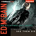 See Them Die: An 87th Precinct Novel, Book 13 Audiobook by Ed McBain Narrated by Dick Hill