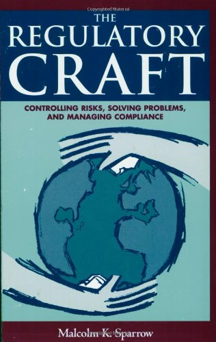 The Regulatory Craft: Controlling Risks, Solving...