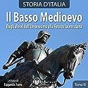 Il Basso Medioevo: Dagli albori dell'Umanesimo alla Firenze laurenziana (Storia d'Italia 28-33) Audiobook by  vari Narrated by Eugenio Farn