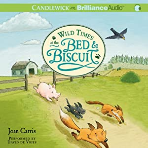 Wild Times at the Bed & Biscuit | [Joan Carris]