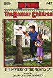 The Mystery of the Missing Cat (The Boxcar Children Mysteries #42) (0807554065) by Gertrude Chandler Warner