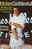 Kitchen Confidential: Adventures in the Culinary Underbelly (0060934913) by Anthony Bourdain