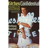 Kitchen Confidential: Adventures in the Culinary Underbelly ~ Anthony Bourdain