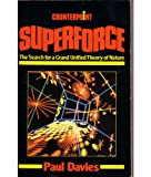 Superforce - The Search For A Grand Unified Theory Of Nature (0045390061) by Davies, Paul