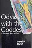 Odyssey with the Goddess: A Spiritual Quest in Crete (0826407935) by Christ, Carol P.