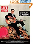 LIFE Unseen:  Johnny Cash: An Illustr...