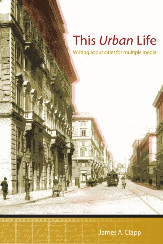 THIS URBAN LIFE: Writing About Cities for Multiple Media