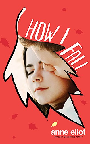 Don't miss this sweet, first love, high school romance now on Kindle Countdown, How I Fall by Anne Eliot, only $0.99 for the Thanksgiving Holiday Weekend!