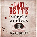 Lady Bette and the Murder of Mr Thynn | N. A. Pickford
