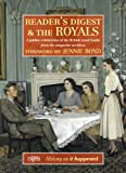 Reader's Digest and The Royals: A Jubilee Celebration of the British Royal Family