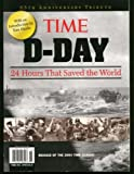 Time: D-Day - 24 Hours That Saved The World (65th Anniversary Tribute, Reissue of the 2004 Time Classic)