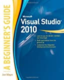 img - for Microsoft Visual Studio 2010: A Beginner's Guide by Mayo,Joe (2010) Paperback book / textbook / text book