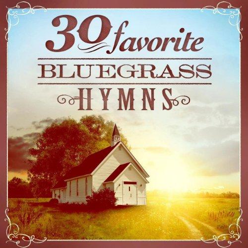30 Favorite Bluegrass Hymns: Instrumental Bluegrass Gospel Favorites