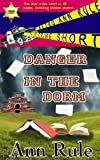 img - for Danger In The Dorm (Retro Ann Rule True Crime Short) book / textbook / text book