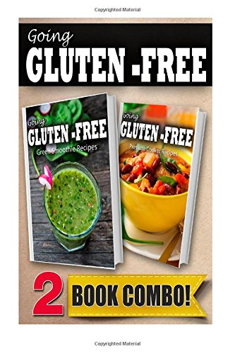 Gluten-Free Green Smoothie Recipes And Pressure Cooker Recipes: 2 Book Combo (Going Gluten-Free ) front-24871