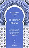 To the Holy Shrines (Penguin Great Journeys) (0141025387) by Burton, Richard