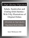 img - for Salads, Sandwiches and Chafing-Dish Dainties - With Fifty Illustrations of Original Dishes book / textbook / text book