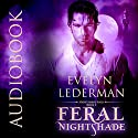 Feral Nightshade: The Nightshade Series, Book 2 Audiobook by Evelyn Lederman Narrated by David Brenin
