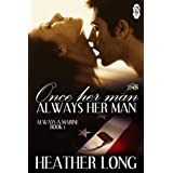 Once Her Man, Always Her Man (Always a Marine series Book 1) ~ Heather Long