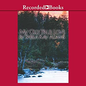My Old True Love | [Sheila Kay Adams]