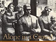 Alone in a Crowd: Prints of the 1930s-40s by…