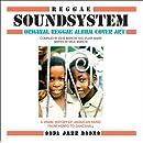Reggae Soundsystem: Original Reggae Album Cover Art: A Visual History of Jamaican Music From Mento to Dancehall