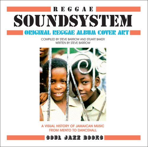 reggae-soundsystem-original-reggae-album-cover-art-a-visual-history-of-jamaican-music-from-mento-to-