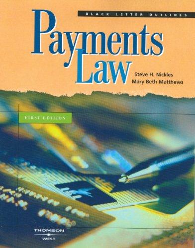 Black Letter Outline on Payments Law (Black Letter Outlines)