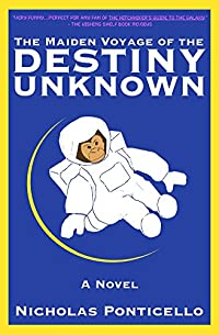 The Maiden Voyage Of The Destiny Unknown by Nicholas Ponticello ebook deal