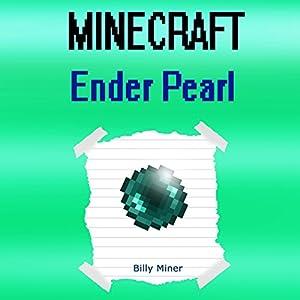 Minecraft Ender Pearl: A Story About a Magical Ender Pearl Hörbuch von Billy Miner Gesprochen von: Elizabeth Garrett
