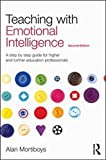 img - for Teaching with Emotional Intelligence: A step-by-step guide for Higher and Further Education professionals by Mortiboys, Alan 2nd edition (2011) Paperback book / textbook / text book