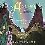 Allah's Gifts | Tasnim Nazeer