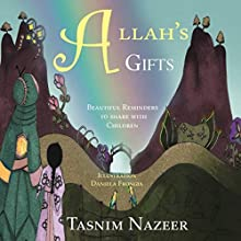Allah's Gifts Audiobook by Tasnim Nazeer Narrated by Charissa Clark Howe