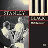 Stanley Black - The Melody Maker Stanley Black