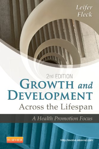 Growth And Development Across The Lifespan: A Health Promotion Focus, 2E