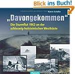 """Davongekommen"""": Die Sturmflut 1962 an..."""