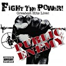 Fight the Power: Greatest Hits Live