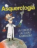 Asquerolog�a, la ciencia de las cosas asquerosas / Grossology (Spanish Edition)