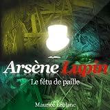echange, troc Maurice Leblanc - Arsène Lupin - Le fétu de paille