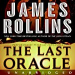 The Last Oracle: A Sigma Force Novel, Book 5 (       UNABRIDGED) by James Rollins Narrated by Peter Jay Fernandez