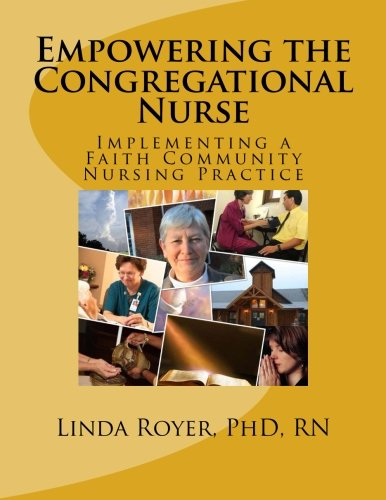 Empowering the Congregational Nurse: Implementing a Faith Community Nursing Practice