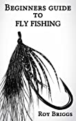 Amazon.com: Beginners Guide to Fly Fishing eBook: William Scott: Kindle Store
