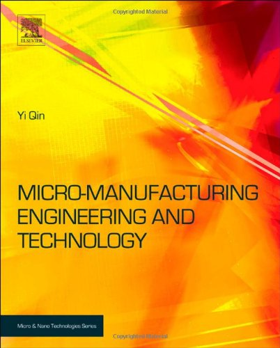 Micromanufacturing Engineering and Technology (Micro and Nano Technologies)