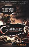 img - for The Gladiators: History's Most Deadly Sport book / textbook / text book